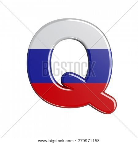 3d Upper-case font Q covered in Russia flag texture isolated on white background. This font collection is well-suited for various projects related but not limited to Russia, politics, economics...