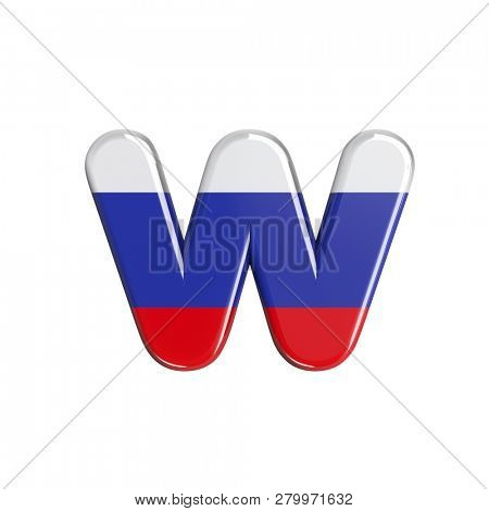 3d Lower-case letter W covered in russian flag texture isolated on white background. This font collection is well-suited for various projects related but not limited to Russia, politics, economics...