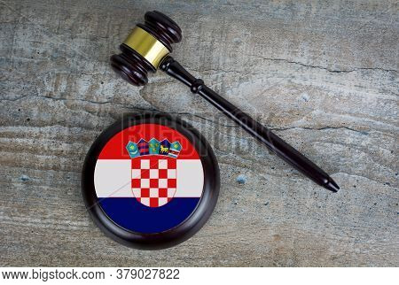 Wooden Judgement Or Auction Mallet With Of Croatia Flag. Conceptual Image.