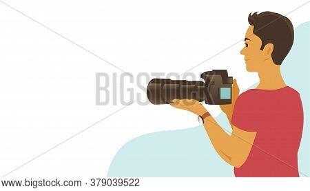 A Young Man Takes Pictures With A Camera. Long Telephoto Lens. Vector Illustration Banner With Place