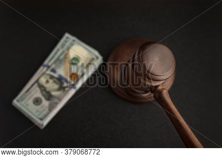 Wooden Judges Gavel And Bundles Of Dollars. Corrupt Court. Bribery In Legislation.