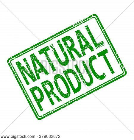 Worn Impression Of A Stamp With The Inscription Natural Product, Isolated On A White Background