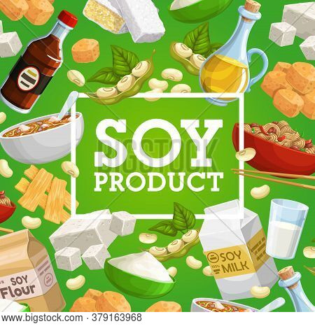 Soy Or Soybean Food Vector Design Of Legume Plant Products. Soy Bean Tofu, Milk, Sauce And Oil Bottl