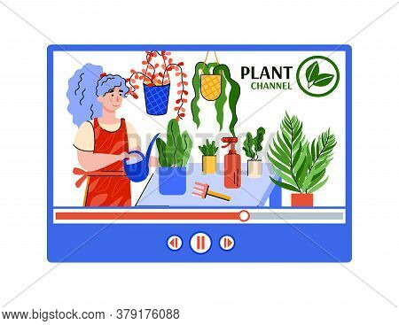 Plant Chanel Interface For Social Media Blog With Woman Takes Care Of Houseplants, Cartoon Vector Il