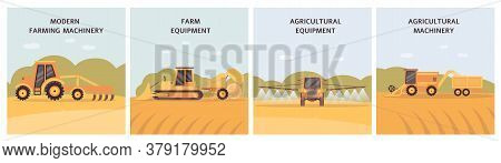 Agricultural Machinery Poster Set - Farm Agriculture Equipment On Crop Field.