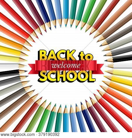 Welcome Back To School Design Template. Vector Realistic Color Pencils, Red Ribbon With Welcome Word