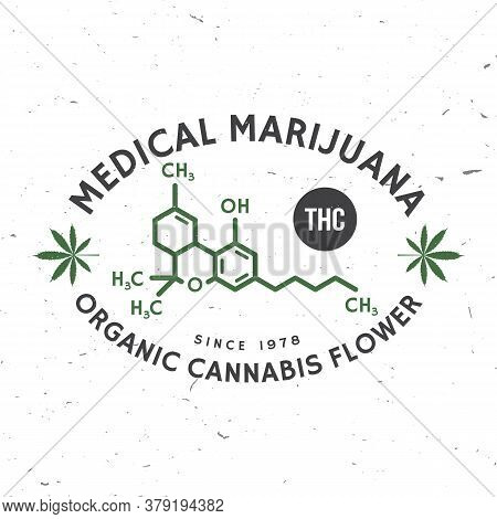 Medical Cannabis Badge With Cannabis Leaf And Tetrahydrocannabinol Molecule . Vector. Vintage Typogr