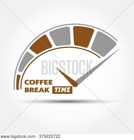 Time For A Coffee Break. Conceptual Vector Illustration With A Dial And Inscription