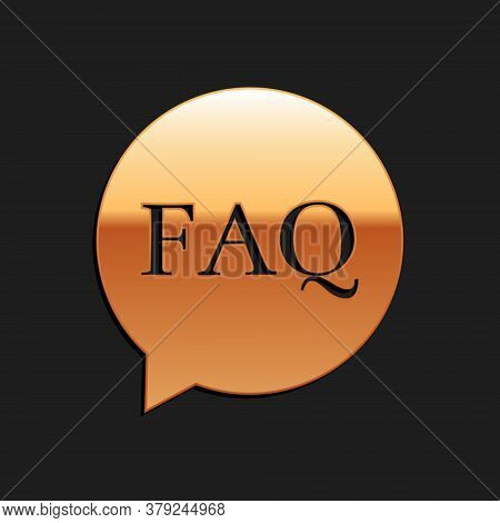 Gold Speech Bubble With Text Faq Information Icon Isolated On Black Background. Circle Button With T