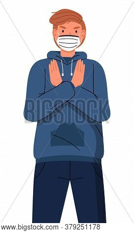 Vector Portrait Of Young Guy Wearing Face Medical Mask Show Stop Gesture At White Background. Viral