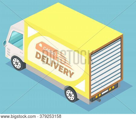 Yellow Freight Truck. Transportation And Cargo Delivery Services. Big Car For Transporting Heavy Goo