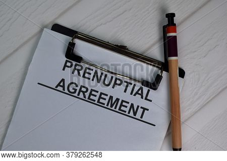 Prenuptial Agreement Write On Paperwork Isolated On Office Desk.