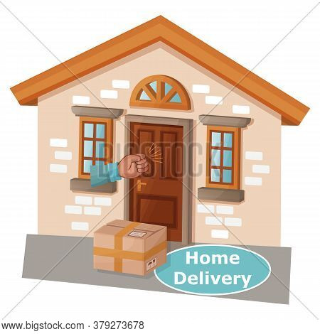 Home Delivery To Door Service. Online Order. Parcel Box On House Doorstep, Hand Knock. Concept Safe