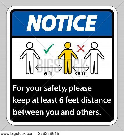 Notice Keep 6 Feet Distance,for Your Safety,please Keep At Least 6 Feet Distance Between You And Oth