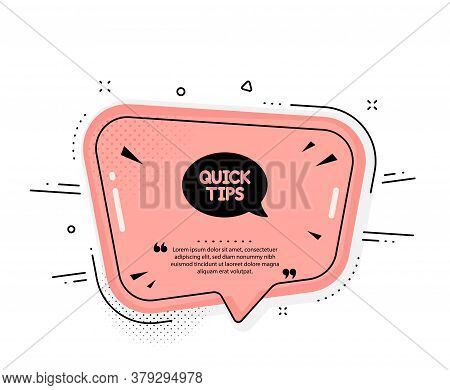 Quick Tips Icon. Quote Speech Bubble. Helpful Tricks Speech Bubble Sign. Quotation Marks. Classic Qu