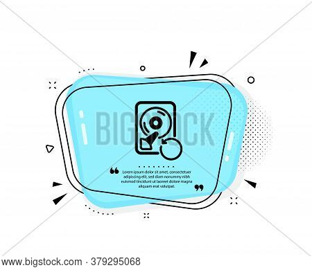 Recovery Hdd Icon. Quote Speech Bubble. Backup Data Sign. Restore Information Symbol. Quotation Mark