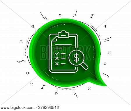 Accounting Report Line Icon. Chat Bubble With Shadow. Audit Sign. Check Finance Symbol. Thin Line Ac