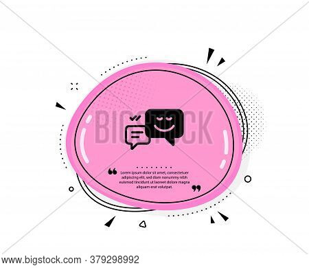 Message Speech Bubbles With Smile Icon. Quote Speech Bubble. Chat Emotion Sign. Quotation Marks. Cla