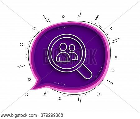 Business Recruitment Line Icon. Chat Bubble With Shadow. Search Employees Sign. Magnifying Glass Sym