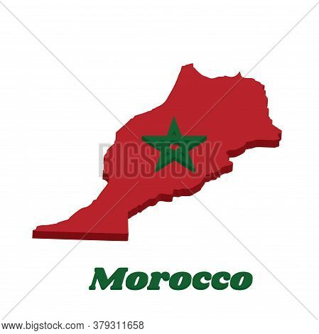 3d Map Outline And Flag Of Morocco, It Is A Red Field With A Black-bordered Green Pentagram. With Na