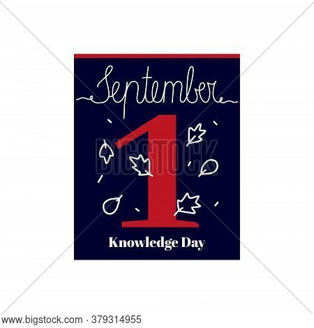 Calendar Sheet, Vector Illustration On The Theme Of Knowledge Day On September 1. Decorated With A H
