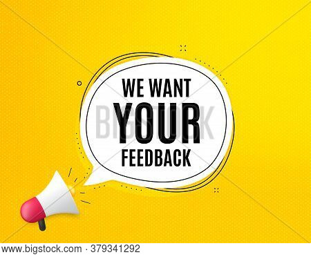 We Want Your Feedback Symbol. Megaphone Banner With Chat Bubble. Survey Or Customer Opinion Sign. Cl