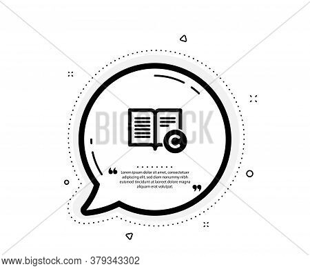Copyright Icon. Quote Speech Bubble. Copywriting Or Book Sign. Feedback Symbol. Quotation Marks. Cla