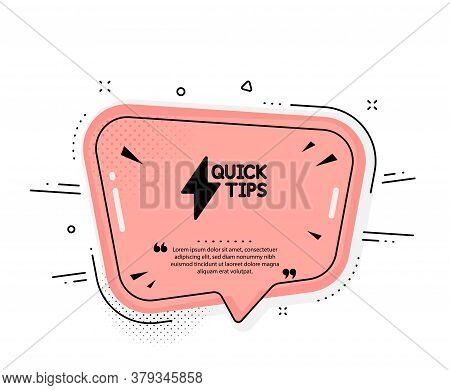 Quick Tips Icon. Quote Speech Bubble. Helpful Tricks Sign. Tutorials With Lightning Or Energy Symbol