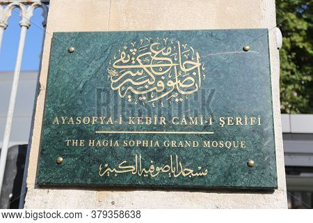 Istanbul, Turkey - August 01, 2020: Signboard Of Hagia Sophia After Its Conversion To Mosque