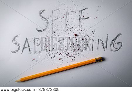 Stop Sabotaging Yourself Concept. Erased Text With Pencil