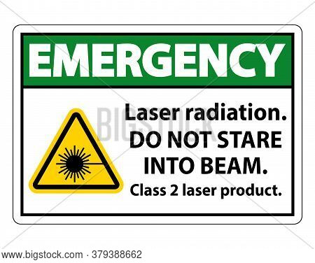 Emergency Laser Radiation,do Not Stare Into Beam,class 2 Laser Product Sign On White Background