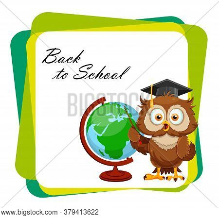 Back To School Greeting Card With Cute Wise Owl Standing Near Globe. Funny Owl Cartoon Character. Ve