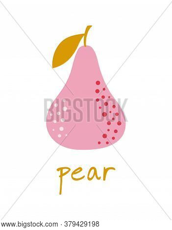 Cartoon Cute Pear With Lettering In Flat Style Isolated On White, Pear Logo, Vector Illustration, Fa