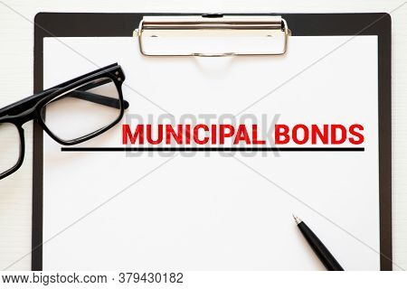 Page Of Newspaper With Words Municipal Bonds. Trading Concept.