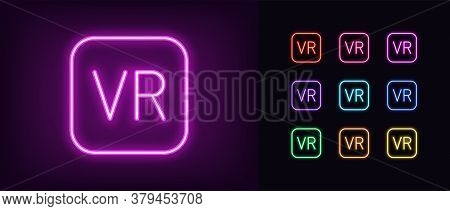 Neon Vr Icon. Glowing Neon Vr Sign, Technology Of Virtual Reality In Vivid Colors. Icon Set, Sign, S
