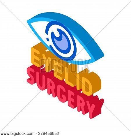 Eyelid Surgery Icon Vector. Isometric Eyelid Surgery Sign. Color Isolated Symbol Illustration