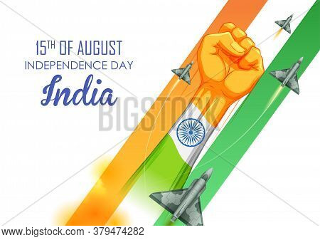 Illustration Of Fist Showing Power In Tricolor Indian Flag For 15th August Happy Independence Day Of