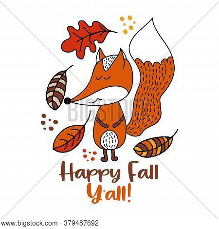 Happy Fall Y'all - Hand Drawn Vector Illustration With Cute Fox