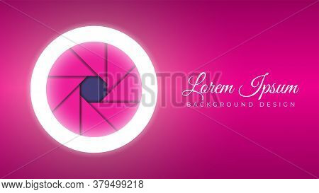 Camera Lens Open Aperture With Ring Light Stock Vector Illustration. Colorful Background Design Temp