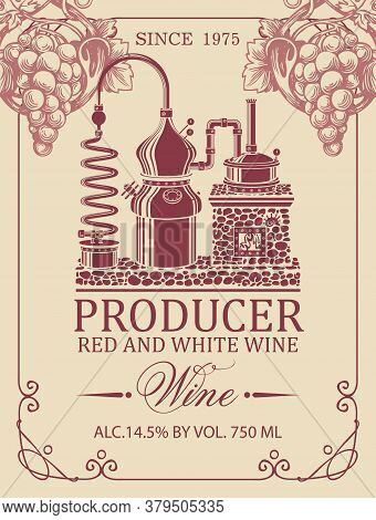 Wine Label With An Old Wine Production, Hand-drawn Bunch Of Grapes And Calligraphic Inscription On A