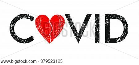Covid - Word Mixed With Vector Heart Instead Of Letter 0. Typographic Semanticization For T-shirt Or