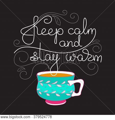 Keep Calm And Stay Warm. White Line Lettering On Black.