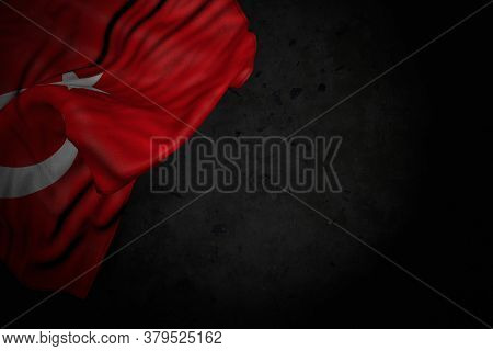 Beautiful Dark Photo Of Turkey Flag With Big Folds On Black Stone With Empty Place For Your Text - A