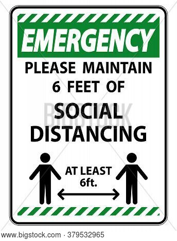 Emergency For Your Safety Maintain Social Distancing Sign On White Background