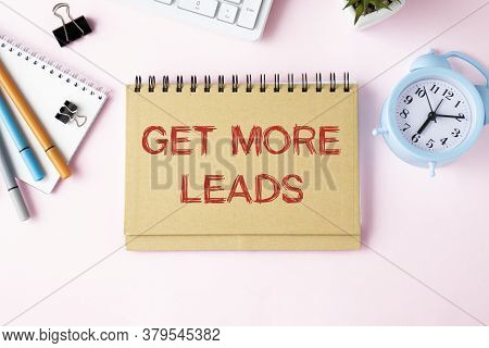 Get More Leads Text As Memo On Notebook With Tablet And Phone
