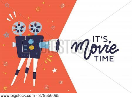 Trendy Movie Time Concept Layout With Film Projector And Text Area Withlettring Quote - Its Movie Ti