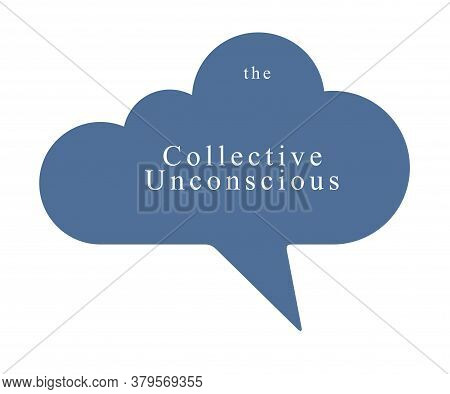 Collective Unconscious Psychology And Sociology Theme Vector Concept Shown With Speech Bubble In A S