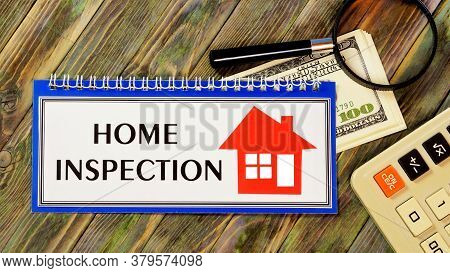 Home Inspection-text Message In The Situation Planning Notepad. Study And Assessment Of The State Of