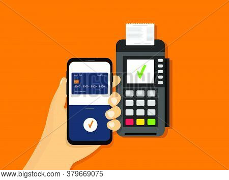 Wireless Mobile Payment. Nfc Payment. Pos Terminal And Smartphone In Hand. Flat Style.
