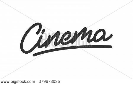 Cinema Lettering. Calligraphy For Cinema Movie Show